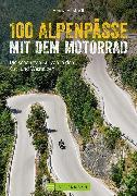 Cover-Bild zu Studt, Heinz E.: 100 Alpenpässe mit dem Motorrad: Die schönsten Kurven in den Ost- und Westalpen (eBook)