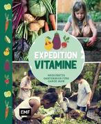Cover-Bild zu Expedition Vitamine - Mein erstes Gartenbuch fürs ganze Jahr