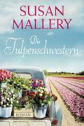 Cover-Bild zu Die Tulpenschwestern von Mallery, Susan