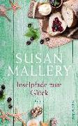 Cover-Bild zu Inselpfade zum Glück von Mallery, Susan