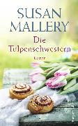Cover-Bild zu Die Tulpenschwestern (eBook) von Mallery, Susan