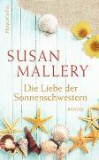 Cover-Bild zu Die Liebe der Sonnenschwestern von Mallery, Susan