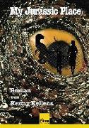 Cover-Bild zu My Jurassic Place von Kellens, Kenny
