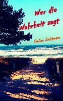 Cover-Bild zu Wer die Wahrheit sagt von Lichtmess, Celine