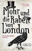 Cover-Bild zu Mohr und die Raben von London von Korn, Vilmos