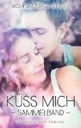 Cover-Bild zu Küss mich (Sammelband) von Welsch, Jasmin Romana