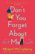 Cover-Bild zu Don't You Forget About Me von Mcfarlane, Mhairi