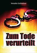 Cover-Bild zu Zum Tode verurteilt von Grohsebner, Veronika