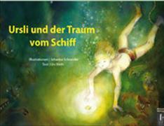 Cover-Bild zu Ursli und der Traum vom Schiff von Werth, Urs (Text von)