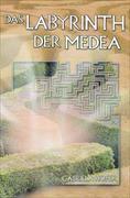 Cover-Bild zu Das Labyrinth der Medea von Hofer, Gabriela