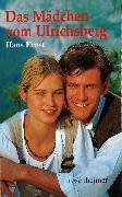 Cover-Bild zu Das Mädchen vom Ulrichsberg (eBook) von Ernst, Hans