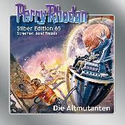 Cover-Bild zu Perry Rhodan Silber Edition 65: Die Altmutanten (Audio Download) von Francis, H.G.