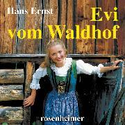 Cover-Bild zu Evi vom Waldhof (Audio Download) von Ernst, Hans