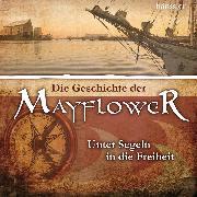 Cover-Bild zu Die Geschichte der Mayflower (Audio Download) von Mörken, Christian