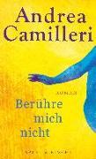 Cover-Bild zu Camilleri, Andrea: Berühre mich nicht