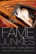 Cover-Bild zu Fame Junkies: The Hidden Truths Behind America's Favorite Addiction von Halpern, Jake