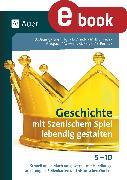 Cover-Bild zu Geschichte mit Szenischem Spiel lebendig gestalten (eBook) von Baumgärtner, Ulrich (Hrsg.)