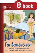 Cover-Bild zu Fantasiereisen für den Religionsunterricht 1-4 (eBook) von Sonnenschein, Carolina