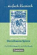 Cover-Bild zu Einfach klassisch, Klassiker für ungeübte Leser/-innen, Die schwarze Spinne, Empfohlen für das 9./10. Schuljahr, Schülerheft