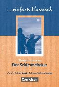 Cover-Bild zu Einfach klassisch, Klassiker für ungeübte Leser/-innen, Der Schimmelreiter, Empfohlen für das 9./10. Schuljahr, Schülerheft von Lübke, Diethard