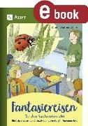 Cover-Bild zu Fantasiereisen für den Sachunterricht 1-4 (eBook) von Sonnenschein, Carolina