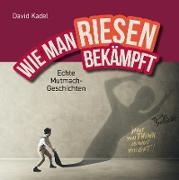 Cover-Bild zu Kadel, David: WIE MAN RIESEN BEKÄMPFT (eBook)