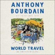 Cover-Bild zu Bourdain, Anthony: World Travel: An Irreverent Guide
