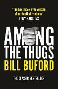 Cover-Bild zu Buford, Bill: Among The Thugs