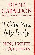 "Cover-Bild zu ""I Give You My Body . . ."" (eBook) von Gabaldon, Diana"