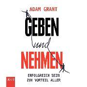 Cover-Bild zu Grant, Adam: Geben und Nehmen (Audio Download)