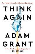 Cover-Bild zu Grant, Adam: Think Again (eBook)