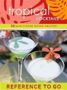 Cover-Bild zu Tropical Cocktails: Reference to Go (eBook) von Hellmich, Mittie