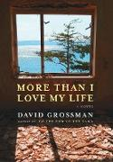 Cover-Bild zu More Than I Love My Life (eBook) von Grossman, David