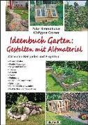 Cover-Bild zu Ideenbuch Garten: Gestalten mit Altmaterial von Himmelhuber, Peter