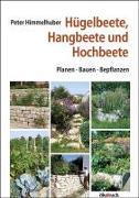 Cover-Bild zu Hügelbeete, Hangbeete, Hochbeete von Himmelhuber, Peter