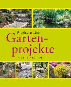 Cover-Bild zu Praxiserprobte Gartenprojekte (eBook) von Bastian, Hans-Werner