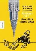 Cover-Bild zu Abstract City - Mein Leben unterm Strich von Niemann, Christoph