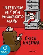 Cover-Bild zu Interview mit dem Weihnachtsmann (eBook) von Kästner, Erich