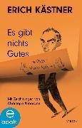Cover-Bild zu Es gibt nichts Gutes, außer: Man tut es (eBook) von Kästner, Erich