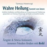 Cover-Bild zu Wahre Heilung kommt von innen - Geführte Meditationen und Behandlungen zur Entspannung und Vitalisierung von Honervogt, Tanmaya