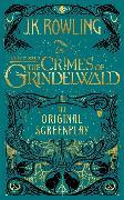 Cover-Bild zu Rowling, J.K.: Fantastic Beasts: The Crimes of Grindelwald - The Original Screenplay