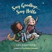 Cover-Bild zu Doerrfeld, Cori: Say Goodbye... Say Hello