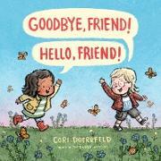 Cover-Bild zu Doerrfeld, Cori: Goodbye, Friend! Hello, Friend!