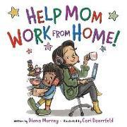 Cover-Bild zu Murray, Diana: Help Mom Work from Home!