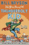 Cover-Bild zu The Life And Times Of The Thunderbolt Kid (eBook) von Bryson, Bill