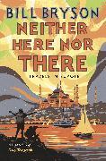 Cover-Bild zu Neither Here, Nor There (eBook) von Bryson, Bill