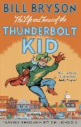 Cover-Bild zu The Life and Times of the Thunderbolt Kid von Bryson, Bill
