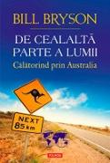Cover-Bild zu De cealalta parte a lumii. Calatorind prin Australia (eBook) von Bill, Bryson