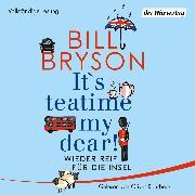 Cover-Bild zu It's teatime, my dear! (Audio Download) von Bryson, Bill