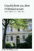 Cover-Bild zu Fanger, Erna R. & Hartmut: Geschichten aus dem Frühstücksraum (eBook)